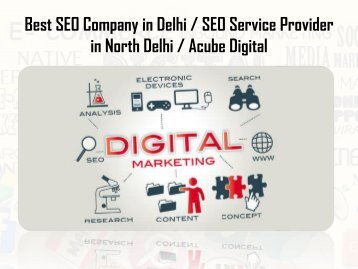 Find the best SEO Company In Delhi | Acube Digital