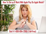 1-800-694-2968 How To Set up & Work With Apple Pay On Apple Watch?