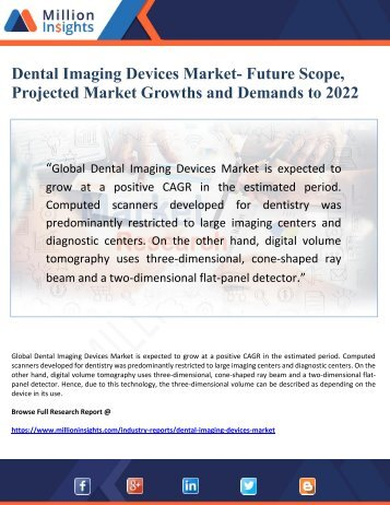 Dental Imaging Devices Market- Future Scope, Projected Market Growths and Demands to 2022.docx
