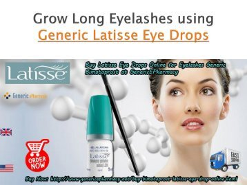 Buy Latisse Online Bimatoprost Eye Drops for Eyelash Growth at GenericEPharmacy