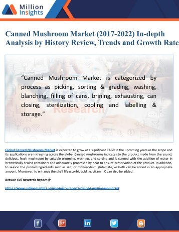 Canned Mushroom Market Research Report by Opportunities, Growth and Analysis to (2017-2022)