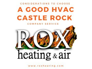 Considerations to Choose a Good HVAC Castle Rock Company Service