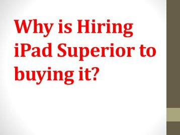 Why is Hiring iPad Superior to buying it?
