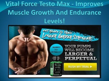 Vital Force Testo Max - To Boost Testosterone In Your Body!