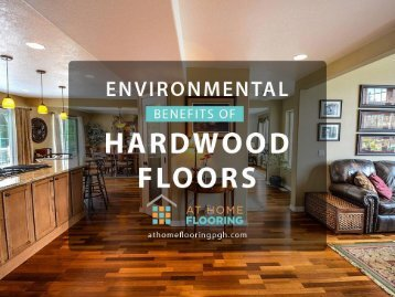 Top 5 Environmental Benefits of Hardwood Floors