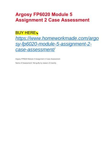 Argosy FP6020 Module 5 Assignment 2 Case Assessment