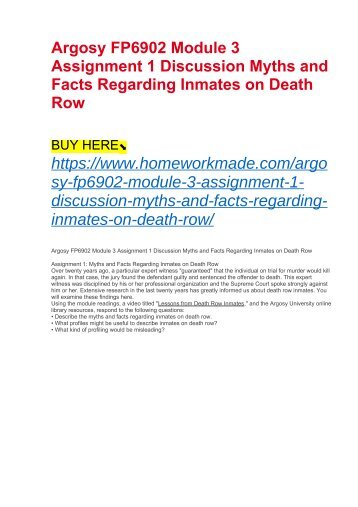 Argosy FP6902 Module 3 Assignment 1 Discussion Myths and Facts Regarding Inmates on Death Row