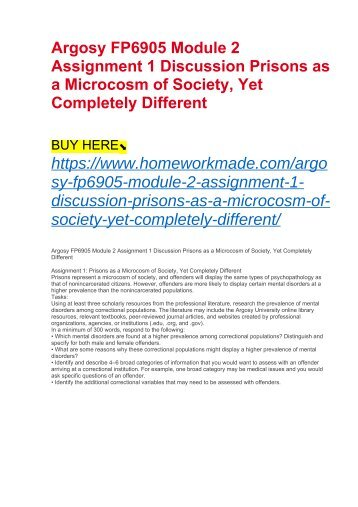 Argosy FP6905 Module 2 Assignment 1 Discussion Prisons as a Microcosm of Society, Yet Completely Different