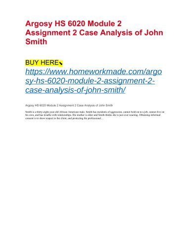 Argosy HS 6020 Module 2 Assignment 2 Case Analysis of John Smith