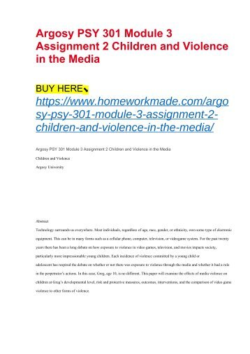 Argosy PSY 301 Module 3 Assignment 2 Children and Violence in the Media