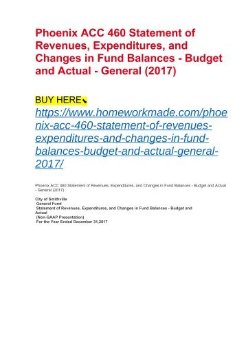 Phoenix ACC 460 Statement of Revenues, Expenditures, and Changes in Fund Balances - Budget and Actual - General (2017)