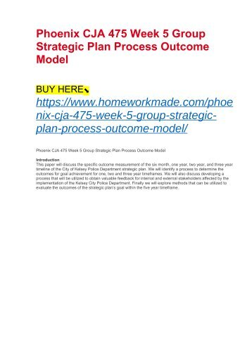 Phoenix CJA 475 Week 5 Group Strategic Plan Process Outcome Model