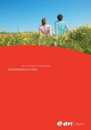 Geschäftsbericht 2004 (PDF) - E.ON Bayern