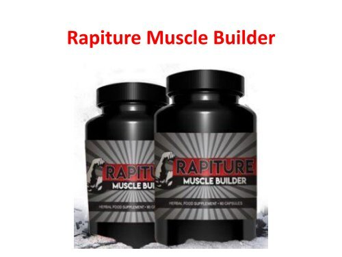 Rapiture Muscle Builder Gain Mind Blowing Muscle Mass Now!