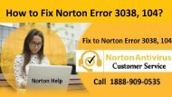 Call 1-888-909-0535 to fix Norton Antivirus Error 3038, 104