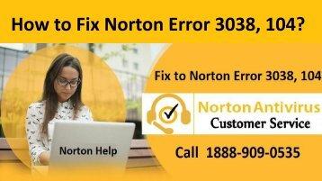Call 1-888-909-0535 to fix Norton Antivirus Error 3038, 104