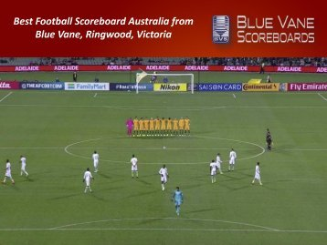 Best Football Scoreboard Australia from Blue Vane, Ringwood, Victoria