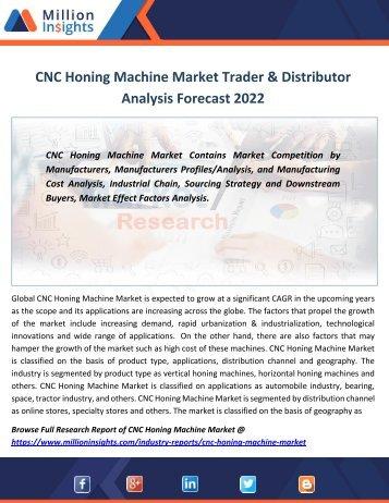 CNC Honing Machine Market Trader & Distributor Analysis Forecast 2022