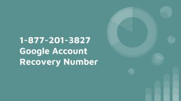 Google Account Recovery Number 1-877-201-3827 | Toll Free number