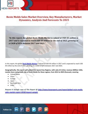 Resin Molds Sales Market Overview, Key Manufacturers, Market Dynamics, Analysis And Forecasts To 2025
