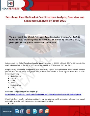 Petroleum Paraffin Market Cost Structure Analysis, Overview and Consumers Analysis by 2018-2025