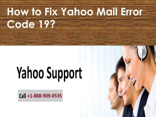 Fix Yahoo Mail Error Code 19 Call 1-888-909-0535 Yahoo Support