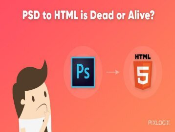 psd to html is dead