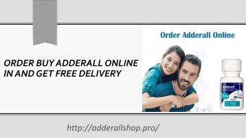 Order Buy Adderall Online in and Get free Delivery