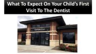 What To Expect On Your Child's First Visit To The Dentist