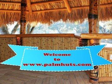 Palm Huts at Big Kahuna Tiki Huts