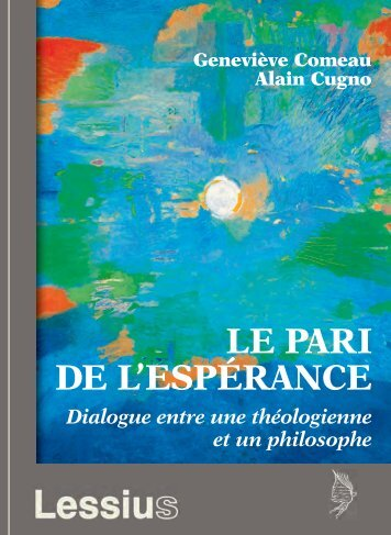 Le pari de l'espérance. Dialogue entre une théologienne et un philosophe