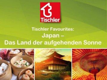 Tischler Favourites Japan