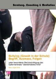 Bullying (Gewalt in der Schule) Begriff, Ausmass, Folgen