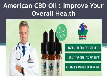 American CBD Oil : Pure CBD Oil To Reduce Pain And Stress