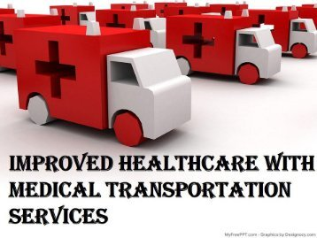 Improved Healthcare with Medical Transportation Services