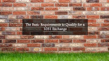The Basic Requirements to Qualify for a 1031 Exchange
