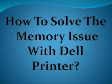 How To Troubleshoot And Resolve Memory Issues With Dell Printer?