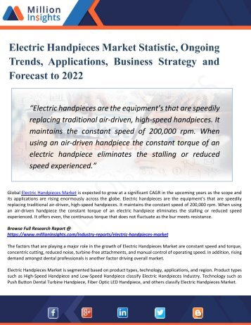 Electric Handpieces Market Analysis by Product Types, Marketing Channel Development Trend, Market Effect Factors Analysis by 2022