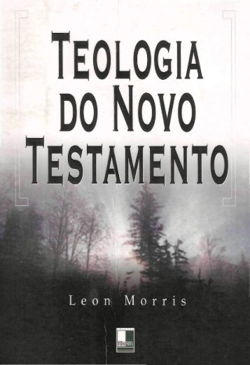 044001 TEOLOGIA DO NOVO TESTAMENTO LEON MORRIS ED VIDA NOVA