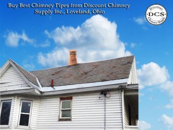 Buy Now Best Chimney Pipe from Discount Chimney Supply Inc., Loveland, OH