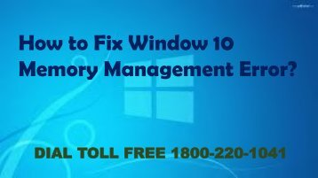 How to Fix Window 10 Memory Management Error, Dial 18002201041