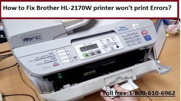 1-8002138289 How to Fix Brother HL-2170W printer won't print Errors