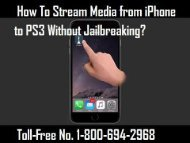 Dial 1-800-694-2968 To Stream Media from iPhone to PS3 Without Jailbreaking