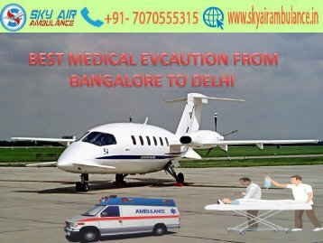 Sky Air Ambulance from Bangalore to Delhi at low fare