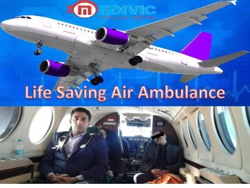 Medivic Aviation Air Ambulance Service in Patna with Well-Trained Medical Team