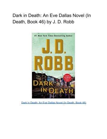 Dark in Death_ An Eve Dallas Novel (In Death, Book 46) by J