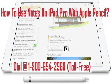 1-800-694-2968 How to Use Notes on iPad Pro with Apple Pencil?