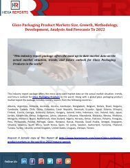 Glass Packaging Product Markets Size, Growth, Methodology, Development, Analysis And Forecasts To 2022