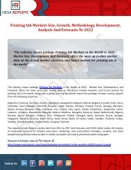 Printing Ink Markets Size, Growth, Methodology, Development, Analysis And Forecasts To 2022