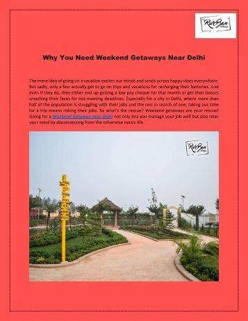 Why You Need Weekend Getaways Near Delhi